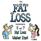 Fat Loss Tips 5: The Fat Loss Series: Book 5 of 7: Fat Loss Water Diet (       ungekürzt) von V. Noot Gesprochen von: Joshua Hernandez