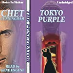 Tokyo Purple: The Penetrator Series, Book 6 (       UNABRIDGED) by Chet Cunningham Narrated by Gene Engene