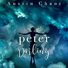 Peter Darling Audiobook by Austin Chant Narrated by Mark B. Knight