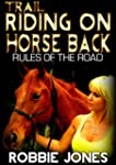 Trail Riding on Horse Back: Rules of...