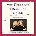 Your Perfect Financial Match | Carol Pepper,Camilla Webster