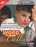 img - for Word Callers: Small-Group and One-to-One Interventions for Children Who