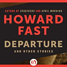 Departure: And Other Stories (       UNABRIDGED) by Howard Fast Narrated by Ginny Auer