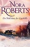Un No�l dans les Catskills (Nora Roberts)