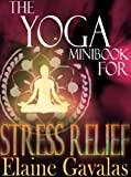 THE YOGA MINIBOOK FOR STRESS RELIEF (THE YOGA MINIBOOK SERIES)