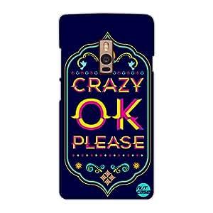 Designer OnePlus Two Case Cover Nutcase - Crazy Ok Please