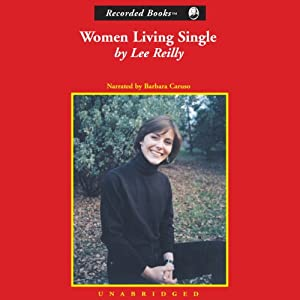 Women Living Single: Thirty Women Share Their Stories of Navigating Through a Married World | [Lee Reilly]