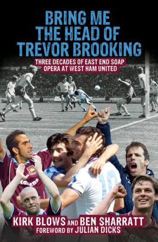 bring-me-the-head-of-trevor-brooking-three-decades-of-east-end-soap-opera-at-west-ham-united