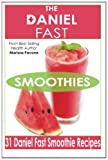 The Daniel Fast Smoothies: Easy, Quick, and Delicious Daniel Fast Smoothies