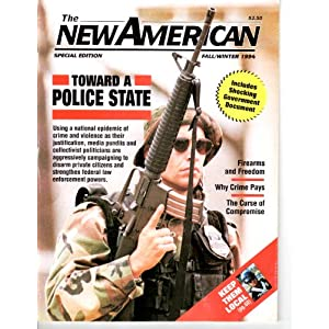 "The ""Police State"" Special Edition Issue of the New American Magazine. (Fall/winter 1994)"