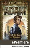 Adam – Die letzte Chance der Menschheit: Band 1