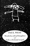 Words for a Deaf Daughter; And, Gala (1564780368) by West, Paul