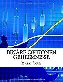 Binäre Optionen Geheimnisse: Wie können Sie Geld konsequent auf binäre