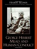 img - for George Herbert Mead and Human Conduct book / textbook / text book