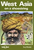 West Asia on a Shoestring: A Travel Survival Kit (Lonely Planet Shoestring Guides) (0864420579) by Wheeler, Tony