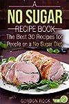 A No Sugar Recipe Book: The Best 30 R...