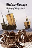 Sold into Slavery: The Middle Passage: The Story of Adaku