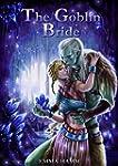 The Goblin Bride (Beneath Sands Book 1)