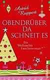 Obendrüber da schneit es: Ein Weihnachts-Familienroman