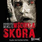 Wsciekla skóra | Agnieszka Miklis
