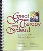 Great Therapy Ideas ! Oral Sensory-Motor…