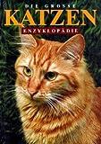 Die grosse Katzen-Enzyklopädie - Esther Verhoef