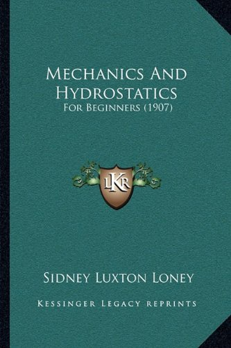 Mechanics and Hydrostatics: For Beginners (1907)
