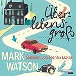 Überlebensgroß | Mark Watson