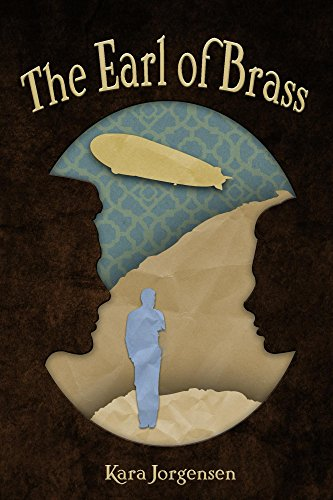 The Earl of Brass: Book One of the Ingenious Mechanical Devices