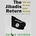 The Jihadis Return: ISIS and the New Sunni Uprising | Patrick Cockburn
