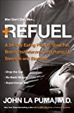 Acquista Refuel: A 24-Day Eating Plan to Shed Fat, Boost Testosterone, and Pump Up Strength and Stamina [Edizione Kindle]