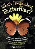 What's Jewish about Butterflies?: 36 Dynamic, Engaging Lessons for the Early Childhood Classroom