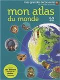 echange, troc Collectif - Mon atlas du monde: 6-9 ans