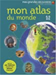 Mon atlas du monde: 6-9 ans