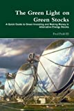 The Green Light on Green Stocks: A Quick Guide to Green Investing and Making Money in Alternative Energy Stocks by Fred Fuld III (2010-04-07)