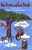 img - for Gas Trees and Car Turds: Kids' Guide to the Roots of Global Warming book / textbook / text book