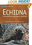 Echidna: Extraordinary Egg-laying Mam...