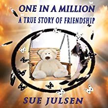 One in a Million: A True Story of Friendship: Bitter Memories, Book 6 (       UNABRIDGED) by Sue Julsen Narrated by Elaine Baden