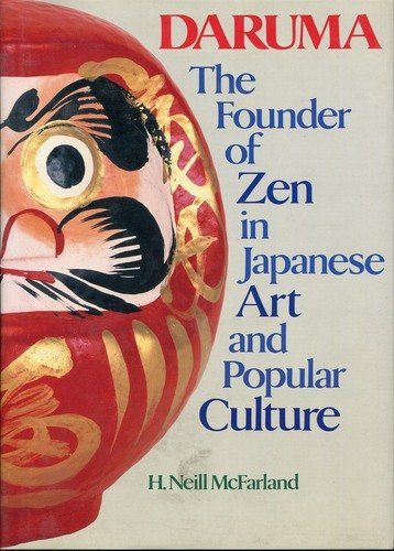 Daruma: The Founder of Zen in Japanese Art and Popular Culture