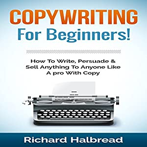 Copywriting: For Beginners! Audiobook