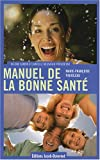 Manuel de la bonne sant : Mon capital sant, d'ge en ge