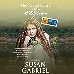 The Secret Sense of Wildflower | Susan Gabriel