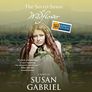The Secret Sense of Wildflower | [Susan Gabriel]