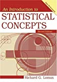 An Introduction to Statistical Concepts 2nd (second) Edition by Lomax, Richard G. [2007]