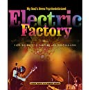My Soul's Been Psychedelicized: Electric Factory: Four Decades in Posters and Photographs