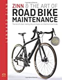 Zinn  amp  the Art of Road Bike Maintenance  The World s Best Selling Bicycle Repair and Maintenance Gui