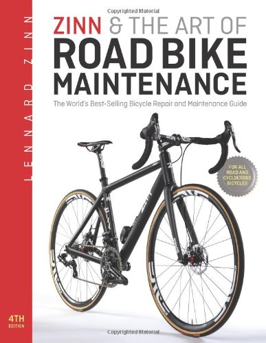 Zinn & the Art of Road Bike Maintenance: The World's Best-Selling Bicycle Repair and Maintenance Guide: Lennard Zinn: 9781934030981: Amazon.com: Books