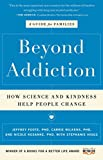 img - for Beyond Addiction: How Science and Kindness Help People Change book / textbook / text book