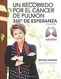 Un recorrido por el cáncer de pulmón - 360 grados de esperanza (Spanish Edition)