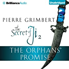 The Orphans' Promise: The Secret of Ji, Book 2 | Livre audio Auteur(s) : Pierre Grimbert, Matt Ross (translator), Eric Lamb (translator) Narrateur(s) : Michael Page